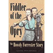 Fiddler of the Opry: The Howdy Forrester Story