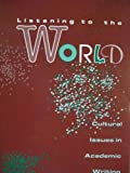 img - for Listening to the World: Cultural Issues in Academic Writing book / textbook / text book