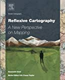 img - for Reflexive Cartography, Volume 6: A New Perspective in Mapping (Modern Cartography Series) book / textbook / text book