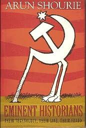 Eminent Historians - Their technology, Their Line, Their Fraud: Arun Shourie: 9788129104892: Amazon.com: Books