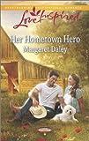 Her Hometown Hero, Margaret Daley, 0373879083