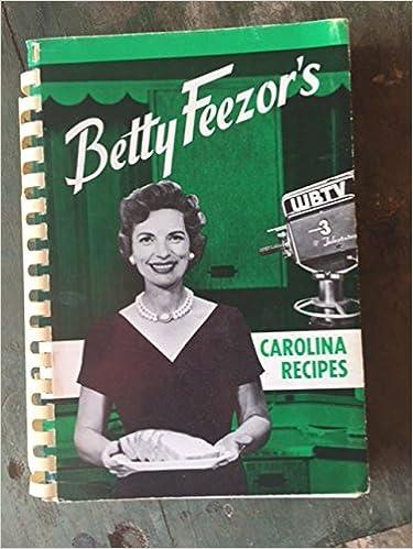 Betty Feezor's Carolina Recipes: Betty [WBTV and WWBT] Feezor