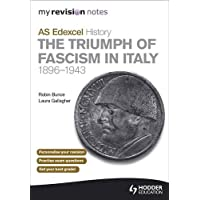 My Revision Notes AS Edexcel History: The Triumph of Fascism in Italy, 1896-1943 (MRN)