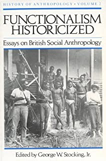 race culture and evolution essays in the history of  functionalism historicized essays on british social anthopology history of anthropology vol 2