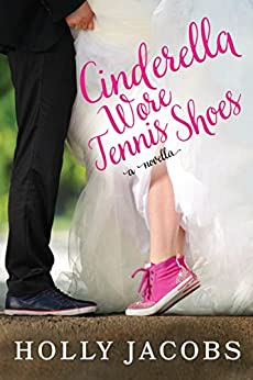 Cinderella Wore Tennis Shoes: A Novella by [Jacobs, Holly]