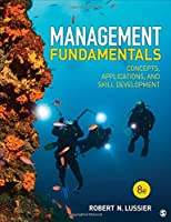 Management Fundamentals: Concepts, Applications, and Skill Development, 8th Edition
