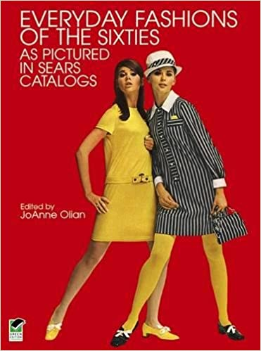1960s Fashion History Books | Clothing, Trends, Makeup Everyday Fashions of the Sixties As Pictured in Sears Catalogs (Dover Fashion and Costumes)  AT vintagedancer.com