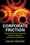 img - for Corporate Friction: How Corporate Law Impedes American Progress and What to Do about It book / textbook / text book