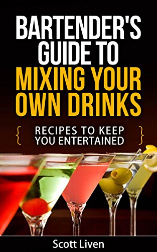Amazon Com Bartender S Guide To Mixing Your Own Drinks Recipes