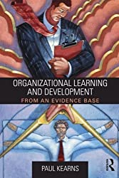 Organizational Learning and Development: From an Evidence Base by Paul Kearns (2014-09-26)