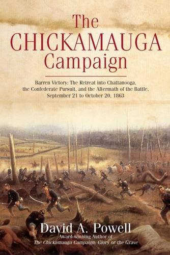 Read Online The Chickamauga Campaign―Barren Victory: The Retreat into Chattanooga, the Confederate Pursuit, and the Aftermath of the Battle, September 21 to October 20, 1863 PDF
