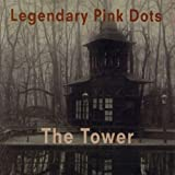 The Tower by Legendary Pink Dots (2011-03-22)