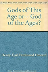 Gods of This Age Or... God of the Ages?