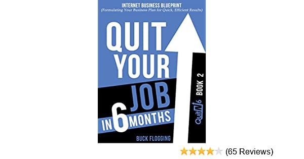 Amazon quit your job in 6 months book 2 internet business amazon quit your job in 6 months book 2 internet business blueprint formulating your business plan for quick efficient results ebook buck malvernweather Images