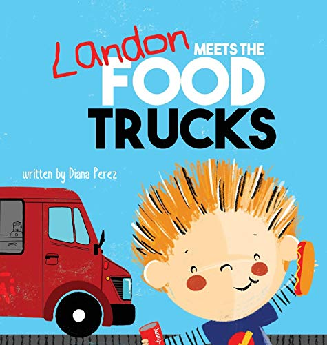 Landon Meets the Food Trucks (Landon Books) [Idioma Inglés] por Diana Perez