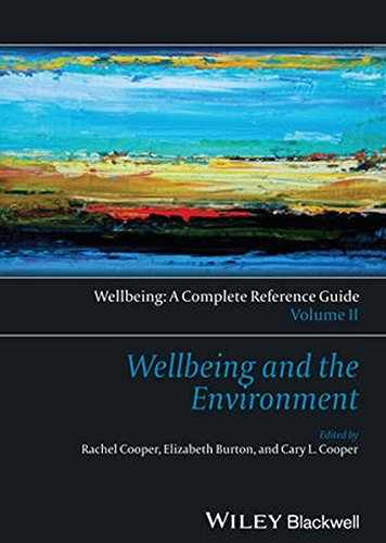 Wellbeing: A Complete Reference Guide, Wellbeing and the Environment (Wiley Clinical Psychology Handbooks) (Volume II)