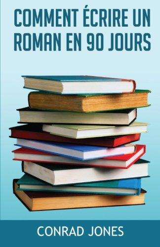 Comment Ecrire Un Roman En 90 Jours?  [Jones, Conrad] (De Bolsillo)