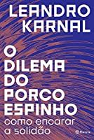 eBook O dilema do porco-espinho