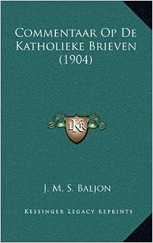 Commentaar Op de Katholieke Brieven (1904)