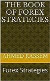 The Book Of Forex Strategies: Forex Strategies