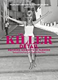 Image of The Killer Detail: Defining Moments in Fashion: Sartorial Icons from Cary Grant to Kate Moss