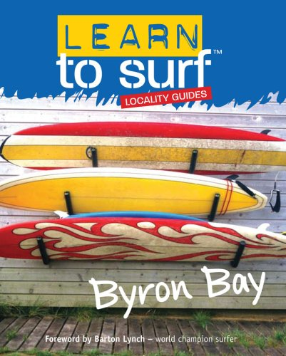 Learn to Surf: Byron Bay (Learn to Surf Locality - Byron Bay Guide To