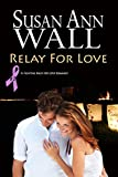 Relay For Love (Fighting Back for Love Book 1)