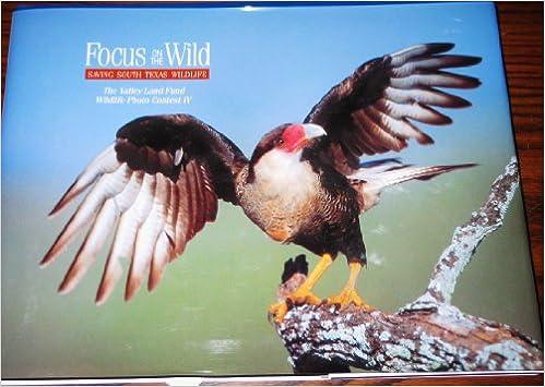 Focus on the Wild: Saving South Texas Wildlife: The Valley