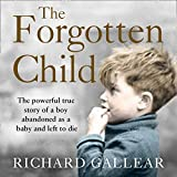 The Forgotten Child: The Powerful True Story of a