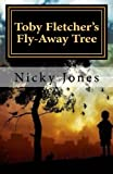 Toby Fletcher's Fly-Away Tree, Nicky Jones, 1489530509