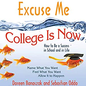 Excuse Me, College Is Now Audiobook
