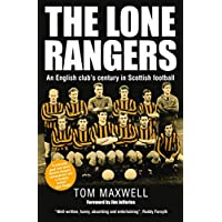The Lone Rangers: An English Club's Century in Scottish Football