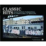 Classic Hits: New York's Pioneering Subway Graffiti Writers