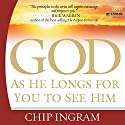 God: As He Longs for You to See Him Audiobook by Chip Ingram Narrated by David Drui