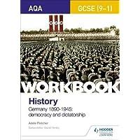 AQA GCSE (9-1) History Workbook: Germany, 1890-1945: Democracy and Dictatorship (Aqa Gcse History Workbook)