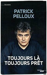 Toujours là, toujours prêt, Pelloux, Patrick