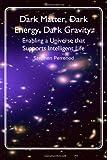 Dark Matter, Dark Energy, Dark Gravity, Stephen Perrenod, 1481284088