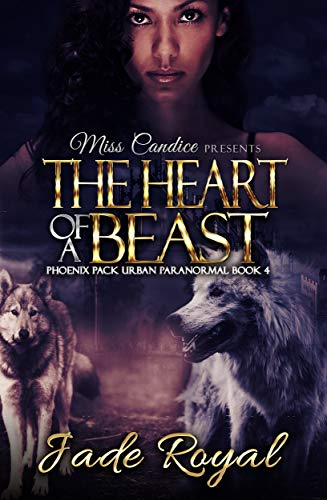 (The Heart of a Beast: A Phoenix Pack Urban Paranormal (Saved By a Beast Book 4))