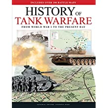 History of Tank Warfare: From World War I to the Present Day