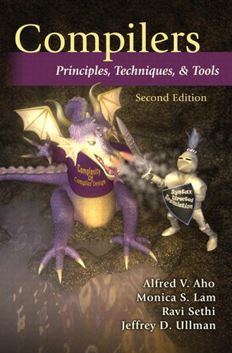 Compilers: Principles, Techniques, and Tools (Compilers Principles Techniques And Tools 2nd Edition Ebook)