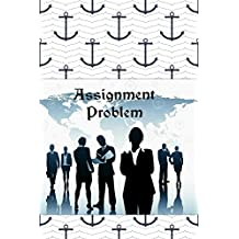 Assignment Problem: Theory and Exercise Practices