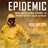 #7: Epidemic: Ebola and the Global Scramble to Prevent the Next Killer Outbreak