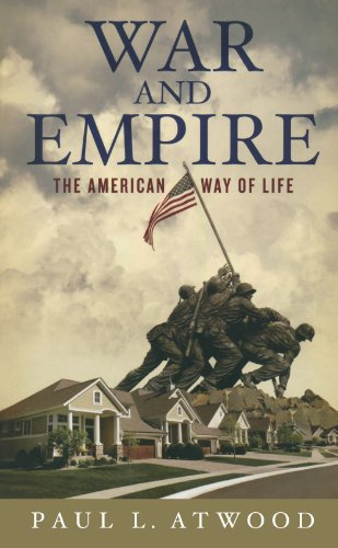 War and Empire: The American Way of Life (War And Empire The American Way Of Life)