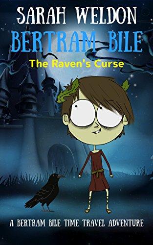 The Raven's Curse (Bertram Bile Time Travel Adventure Series Book 8)]()