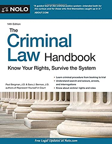 Criminal Law Handbook, The: Know Your Rights, Survive the System (Georgia Justice)