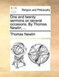 One and Twenty Sermons on Several Occasions by Thomas Newlin, Thomas Newlin, 1170608558