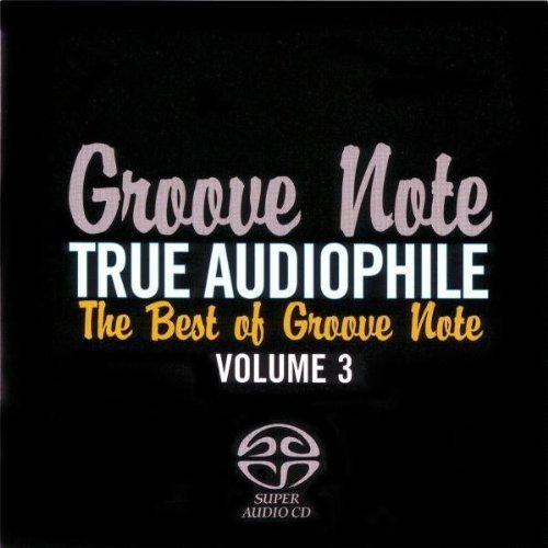 Price comparison product image True Audiophile: The Best Of Groove Note Volume 3 by Various Artists (2010-09-28)