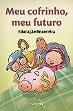 capa de Meu Cofrinho, Meu Futuro. Educação Financeira