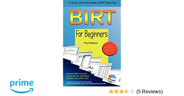 BIRT for Beginners: Paul Bappoo: 9781445748863: Amazon com