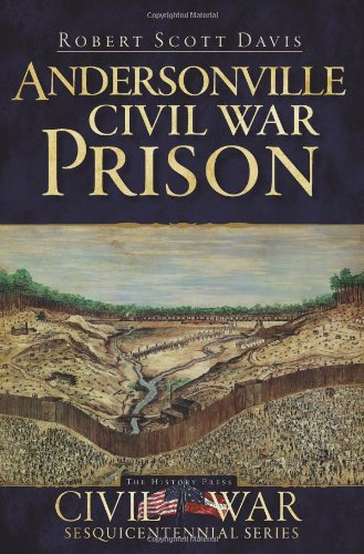 Andersonville Civil War Prison (Civil War Series) ebook